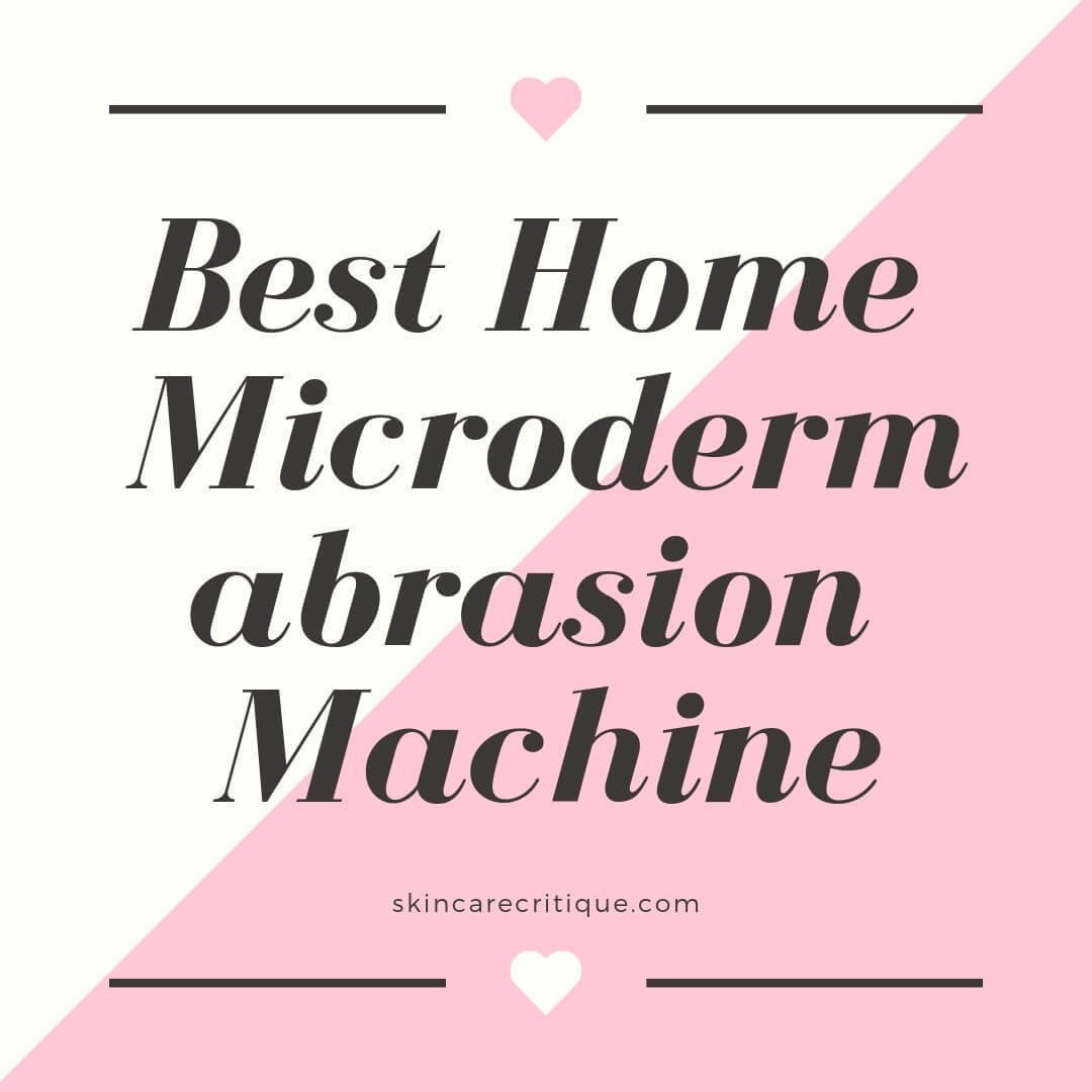 Best Home Microdermabrasion Machine Review